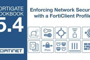 FortiGate Cookbook – Endpoint Enforcement w/ FortiClient (5.4)