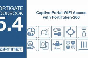 FortiGate Cookbook – Captive Portal WiFi Access with FortiToken-200 (5.4)