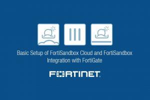 Basic Setup for FortiSandbox and FortiSandbox Cloud