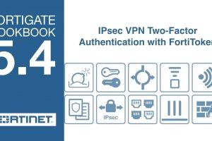 FortiGate Cookbook – IPsec VPN Two-Factor Auth. with FortiToken (5.4)