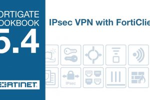 FortiGate Cookbook – IPsec VPN with FortiClient (5.4)