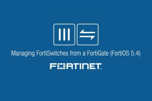 Managing FortiSwitch from a FortiGate