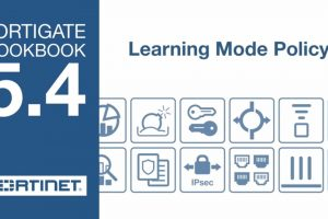 FortiGate Cookbook – Learning Mode Policy (5.4.1)