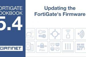 FortiGate Cookbook – Updating FortiGate Firmware (5.2/5.4)