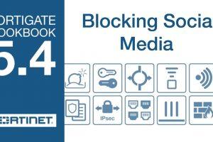 FortiGate Cookbook – Blocking Social Media (5.4)