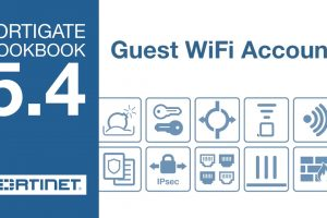 FortiGate Cookbook – Guest WiFi Accounts (5.4)