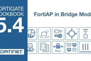 FortiGate Cookbook – FortiAP in Bridge Mode (5.4)