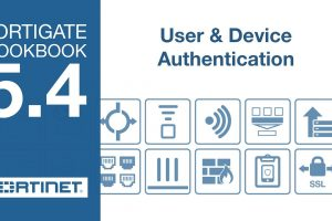 FortiGate Cookbook – User & Device Authentication (5.4)