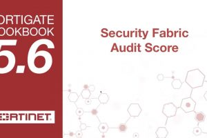 FortiGate Cookbook – Security Fabric Audit Score (5.6)