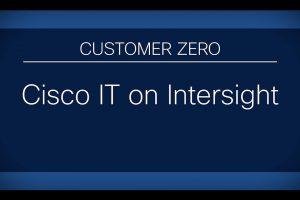 Cisco Intersight | Customer Zero