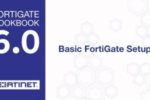 Cookbook – Basic FortiGate Setup (6.0)