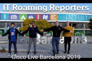 Imaginative IT Roaming Reporters of Cisco Live Barcelona