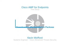Cisco AMP For Endpoints Trial – Video 10