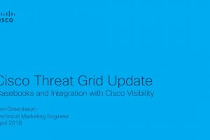Cisco Threat Grid Update – New Dashboard and Sample Manager