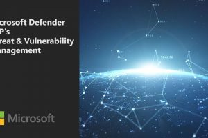 Microsoft Defender ATP Threat and Vulnerability Management