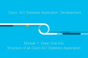Cisco ACI Stateless Application Development: Module 7