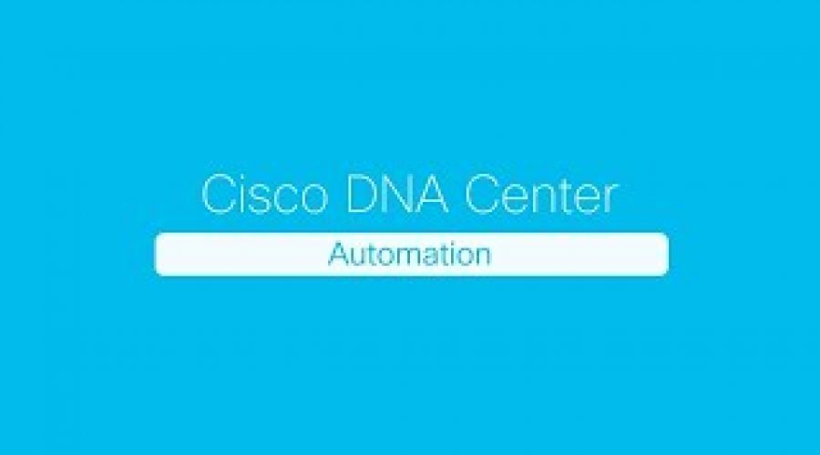 Cisco DNA Center Automation 2-min. Demonstration