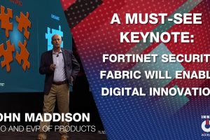 John Maddison: Fortinet Security Fabric Will Enable Digital Innovation | Accelerate 2020