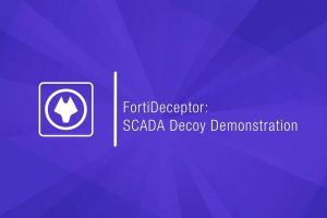 FortiDeceptor SCADA Decoy Demonstration