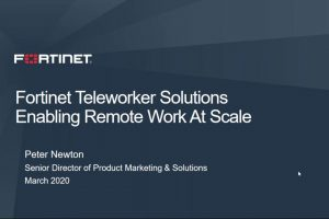 Fortinet Teleworker Solutions Enable Remote Work at Scale | Secure Access