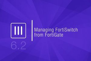 Manage FortiSwitch with FortiGate, FortiOS 6.2