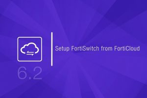 Setup FortiSwitch from FortiCloud