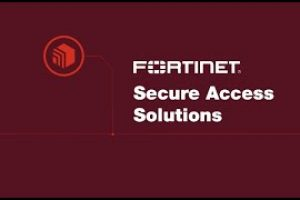 Fortinet's Secure Access Solution | Security-Driven Networking