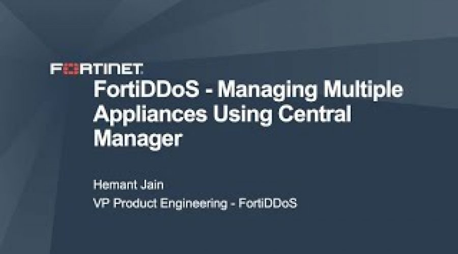 Managing Multiple FortiDDoS Appliances using the FortiDDoS Central Manager   DDoS Cybersecurity