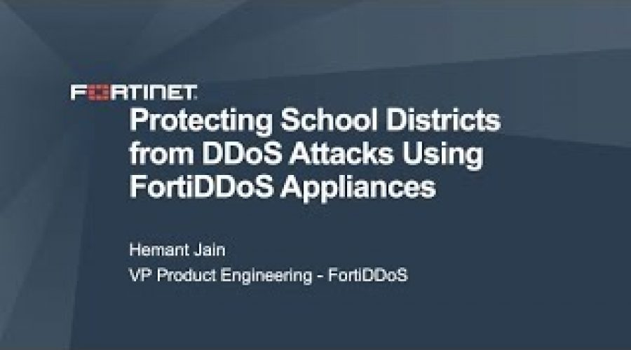 Deploying FortiDDoS to protect School Districts from DDoS attacks   DDoS Cybersecurity