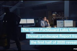 FortiGuard Labs Global Threat Landscape Report 1H 2020 | Threat Intelligence